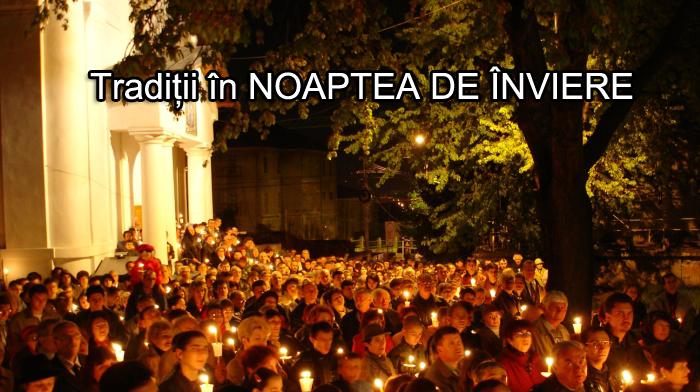 tradiții în noaptea de înviere